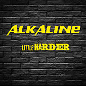 Little Harder (Remastered) von Alkaline
