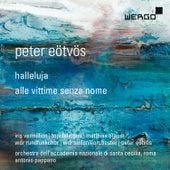 Peter Eötvös: Halleluja / Alle vittime senza nome von Various Artists
