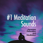 #1 Meditation Sounds von Japanese Relaxation and Meditation (1)