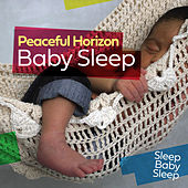 Peaceful Horizon: Baby Sleep by Baby Sleep Sleep