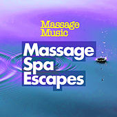 Massage Spa Escapes von Massage Music