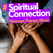 # Spiritual Connection by Massage Therapy Music