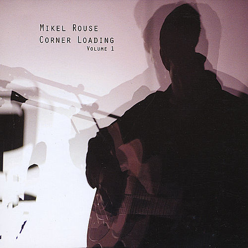 Corner Loading, Vol. 1 by Mikel Rouse