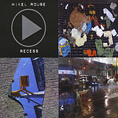 Recess by Mikel Rouse