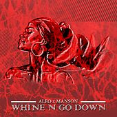 Whine N Go Down by Aleo