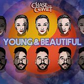 Young & Beautiful by Chase the Comet