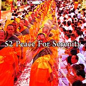 52 Peace for Serenity von Entspannungsmusik