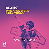 When We Were Still Young (Averro Remix) by Klaas