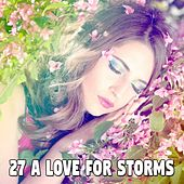 27 A Love for Storms by Rain Sounds and White Noise
