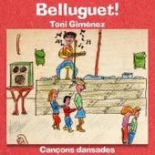 Belluguet! - Cançons Dansades de Toni Giménez