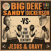 The Bout of the Century!  JESUS & GRAVY by Big Sandy