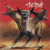 Wild Dogs (Expanded Edition) by The Rods