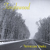 Tanglewood by Tennessee Sheiks