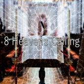 8 Heavens Calling by Christian Hymns