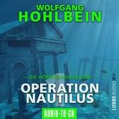 Operation Nautilus 1 - Die Hörspielkollektion (Hörspiel) von Wolfgang Hohlbein