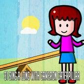 31 Sing a Long with Cameron Caterpillar de Canciones Para Niños