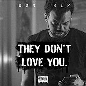 They Don't Love You von Don Trip