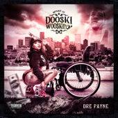 What It Dooski Wooski by Dre Payne