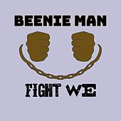 Fight We (Remastered) by Beenie Man