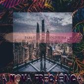 A Nova Frequência von Pablo Oliveira