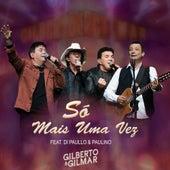 Só Mais uma Vez (Ao Vivo) de Gilberto & Gilmar