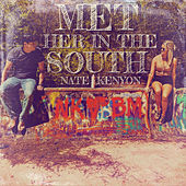 Met Her in the South by Nate Kenyon