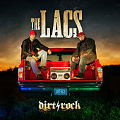 Dirt Rock by The Lacs