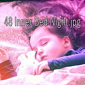 48 Inner Bed Night von Best Relaxing SPA Music
