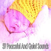 59 Peaceful and Quiet Sounds von Rockabye Lullaby