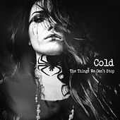 The Things We Can't Stop von Cold