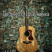 The Streets of Latin America by Instrumental