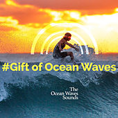 #Gift of Ocean Waves von The Ocean Waves Sounds