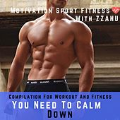 You Need to Calm Down (Compilation for Workout and Fitness) de Various Artists