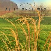 As It Once Was by Michelle Qureshi