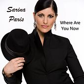 Where Are You Now by Sarina Paris