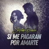 Si Me Pagaran Por Amarte by La Séptima Banda