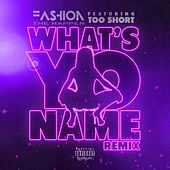 What's Yo Name (Remix) by Fashion The Rapper