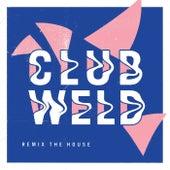 Remix The House von Club Weld