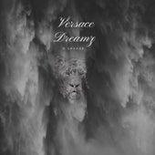 Versace Dreamz by D Savage