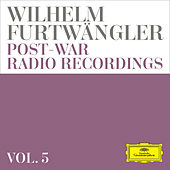 Wilhelm Furtwängler: Post-war Radio Recordings  (Vol. 5) von Various Artists