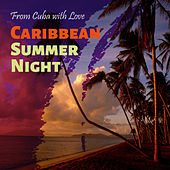 From Cuba with Love, Vol. 12 Caribbean Summer Night de Various Artists