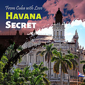 From Cuba with Love, Vol. 8 Havana Secret von Various Artists