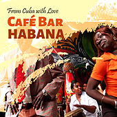 From Cuba with Love, Vol. 9 Café Bar Habana de Various Artists