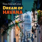 From Cuba with Love, Vol. 10 Dream of Havana by Various Artists