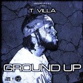 Ground Up by T. Villa