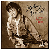 Jewel Of The South by Rodney Crowell