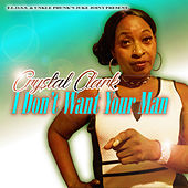 I Don't Want Your Man by Crystal Clark