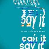 Say It (David Jackson Remix) de Phantoms
