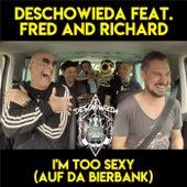 I'm Too Sexy (Auf Da Bierbank) von DeSchoWieda