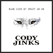 Same Kind of Crazy as Me de Cody Jinks